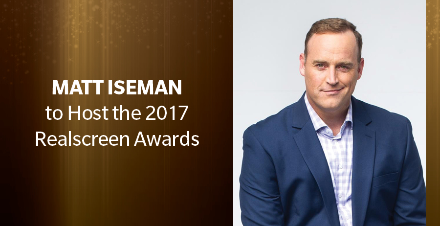 Announcement and that Matt Iseman will host the 2017 Realscreen Awards